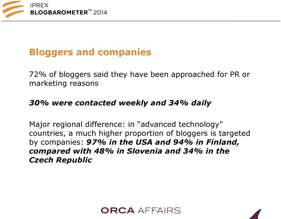 advanced technology countries, a much higher proportion of bloggers is targeted by