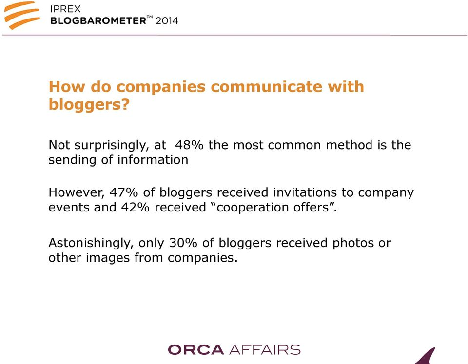 information However, 47% of bloggers received invitations to company events