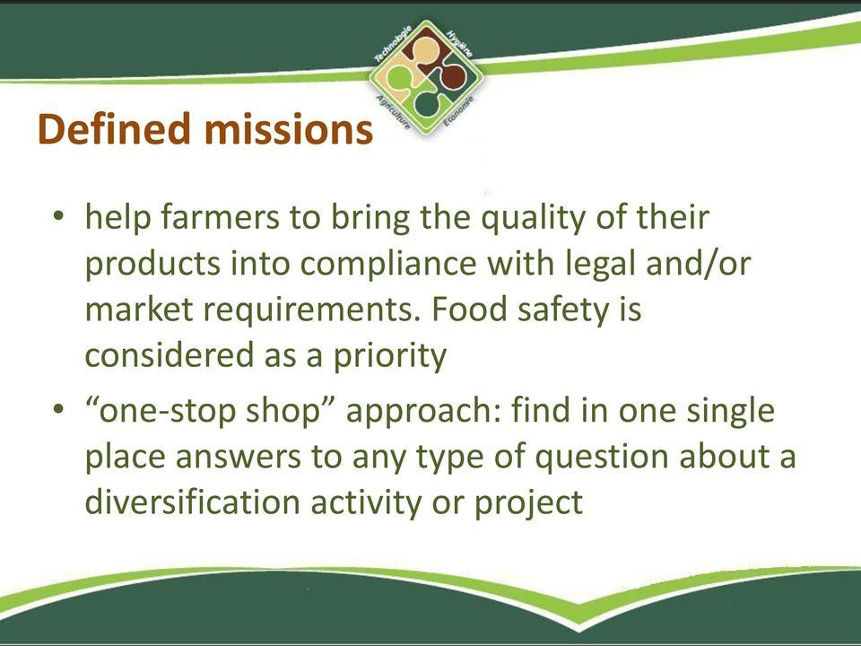 Food safety is considered as a priority one-stop shop approach: find in