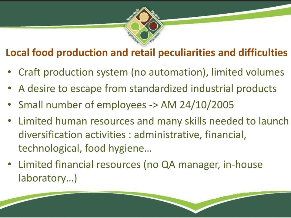 24/10/2005 Limited human resources and many skills needed to launch diversification activities :