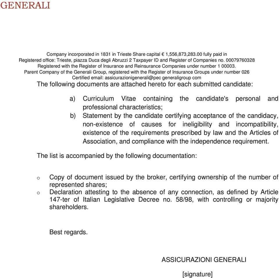 Parent Company of the Generali Group, registered with the Register of Insurance Groups under number 026 Certified email: assicurazionigenerali@pec generaligroup com The following documents are