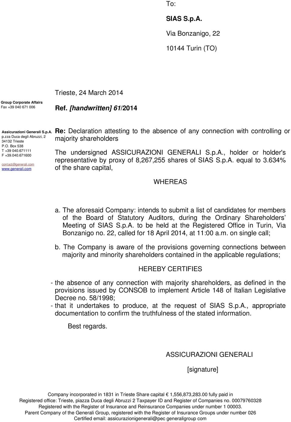 com www.generali.com Re: Declaration attesting to the absence of any connection with controlling or majority shareholders The undersigned AS