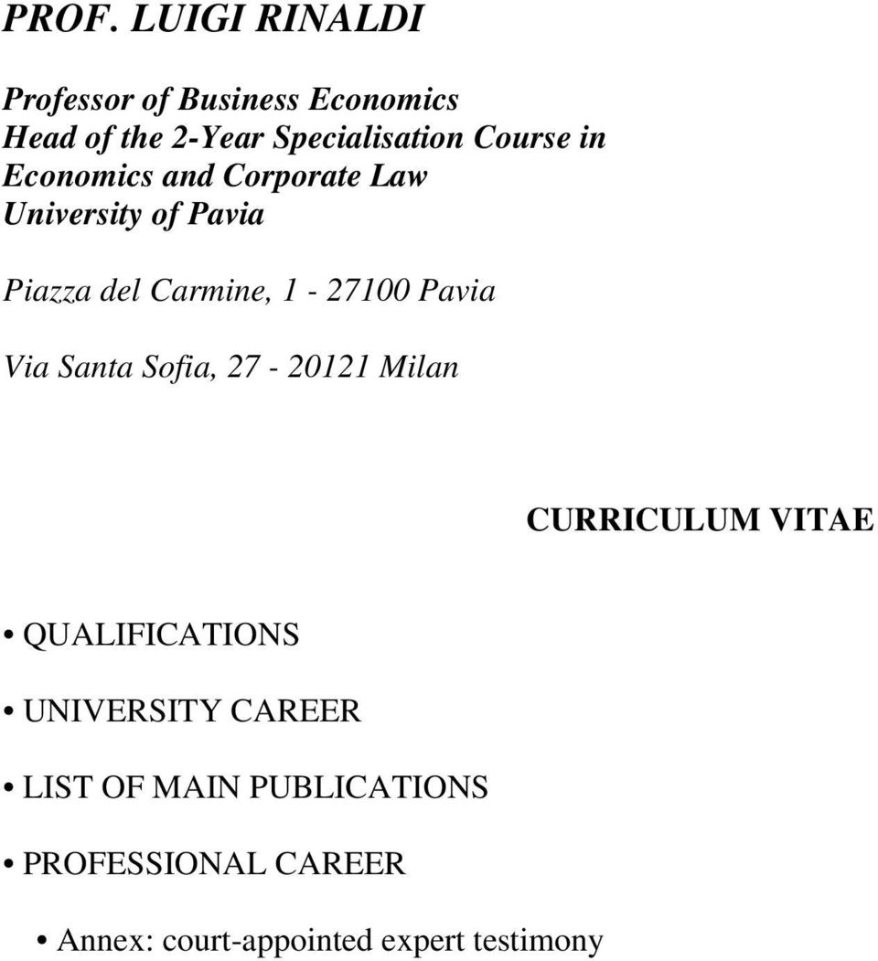 Pavia Via Santa Sofia, 27-20121 Milan CURRICULUM VITAE QUALIFICATIONS UNIVERSITY