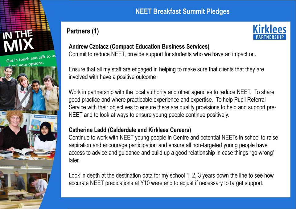 NEET. To share good practice and where practicable experience and expertise.
