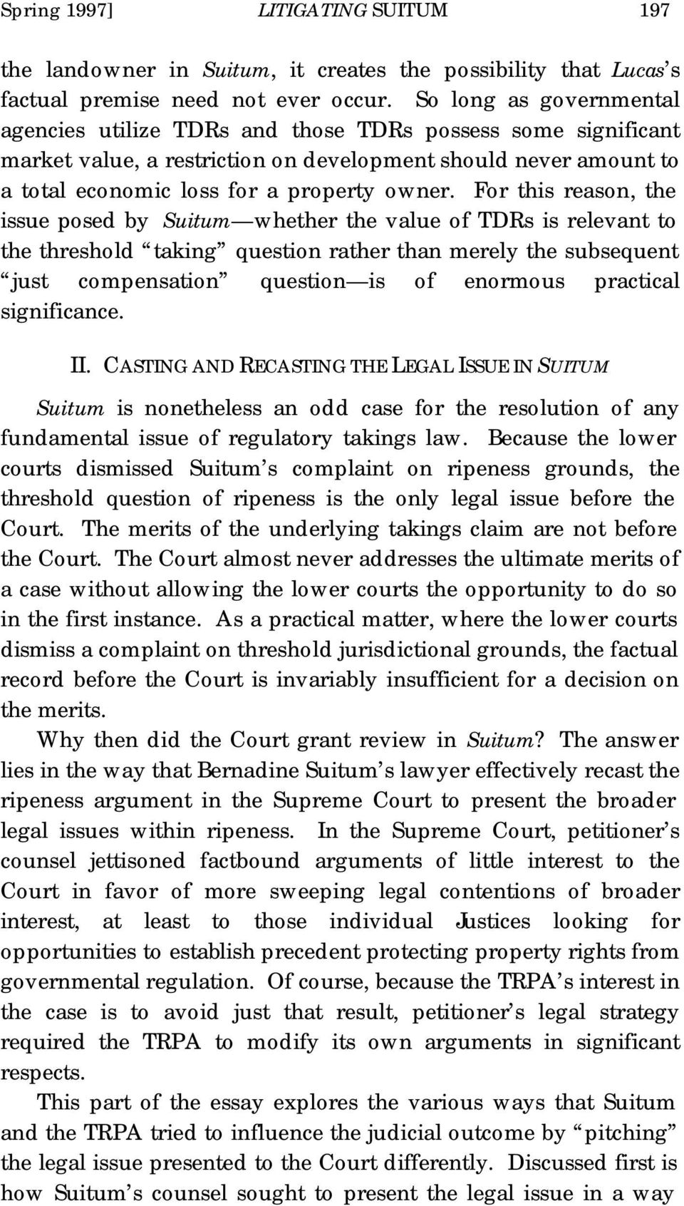 For this reason, the issue posed by Suitum whether the value of TDRs is relevant to the threshold taking question rather than merely the subsequent just compensation question is of enormous practical