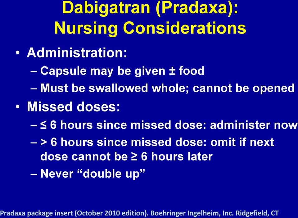 administer now > 6 hours since missed dose: omit if next dose cannot be 6 hours later