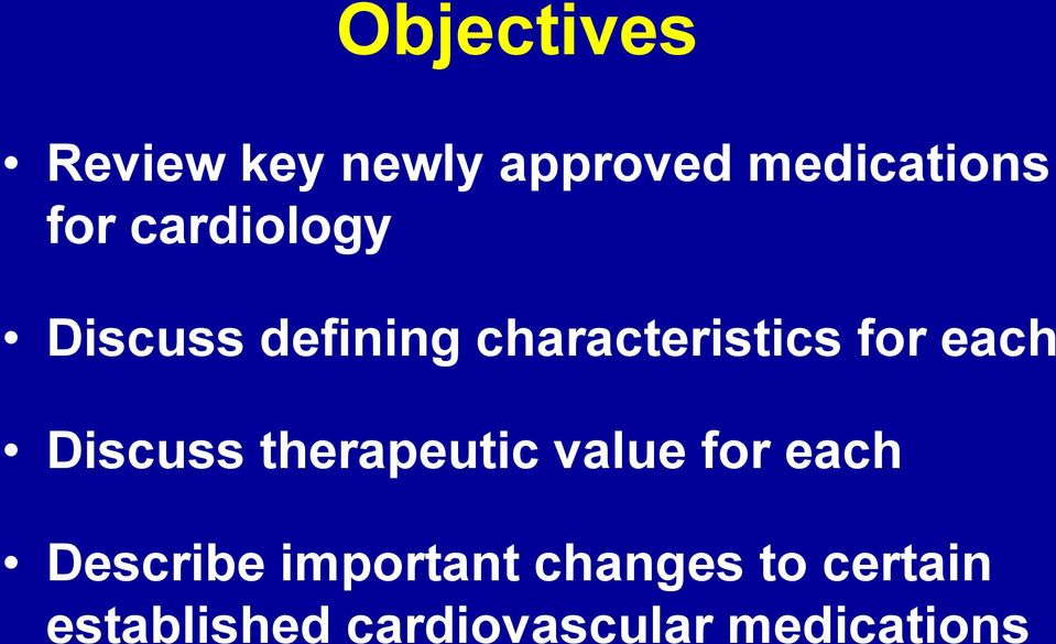 Discuss therapeutic value for each Describe important