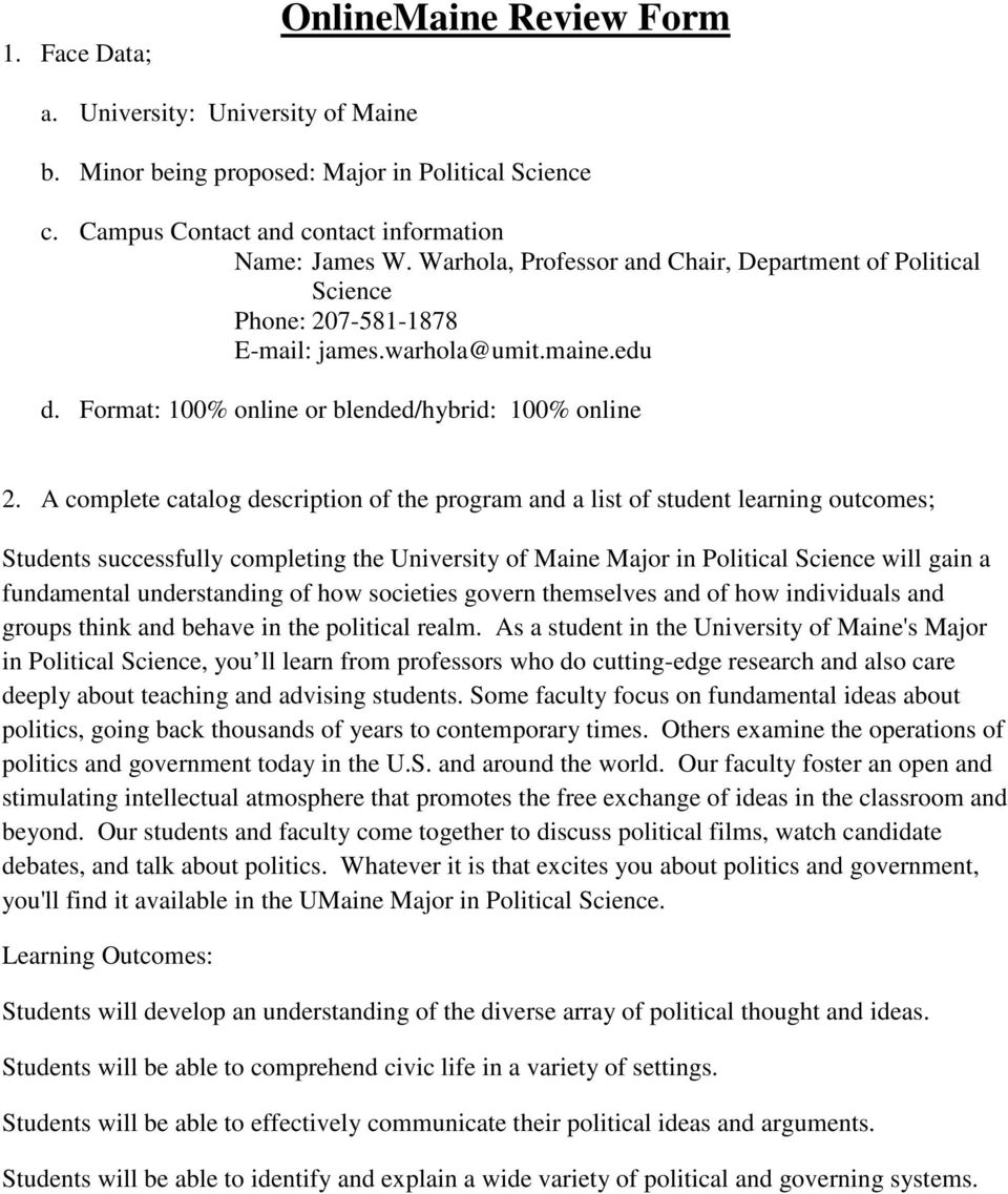 A complete catalog description of the program and a list of student learning outcomes; Students successfully completing the University of Maine Major in Political Science will gain a fundamental