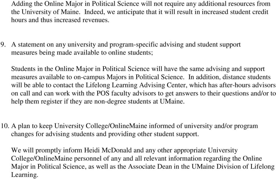 A statement on any university and program-specific advising and student support measures being made available to online students; Students in the Online Major in Political Science will have the same