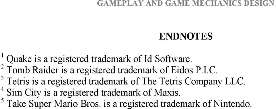 3 Tetris is a registered trademark of The Tetris Company LLC.