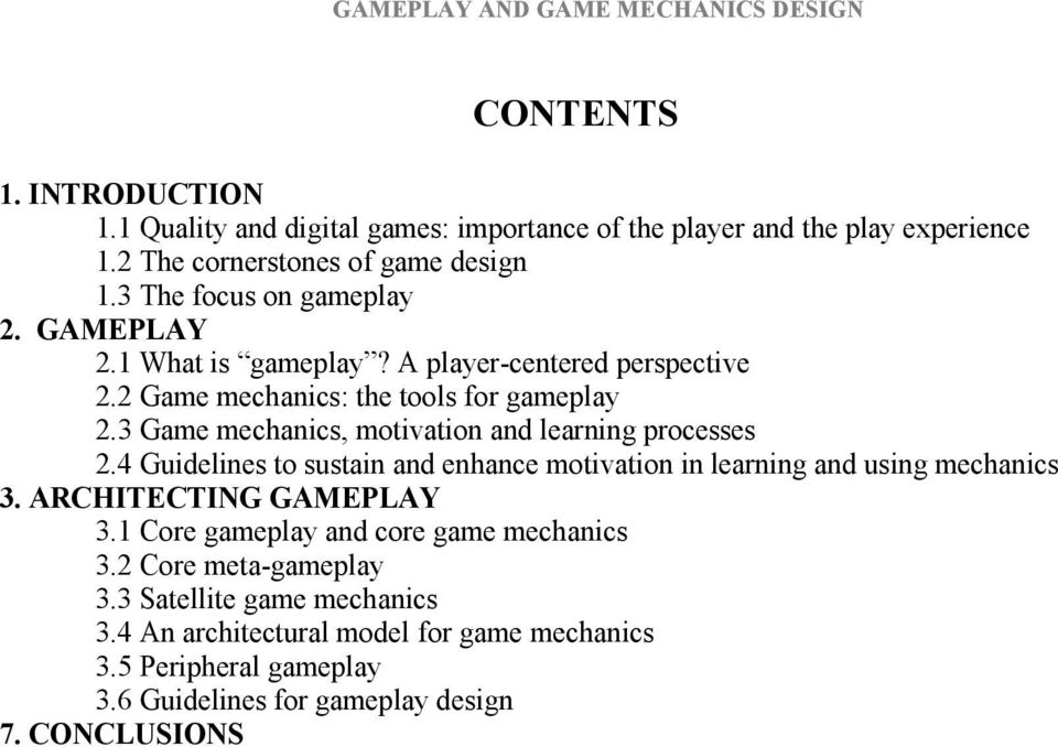 3 Game mechanics, motivation and learning processes 2.4 Guidelines to sustain and enhance motivation in learning and using mechanics 3. ARCHITECTING GAMEPLAY 3.