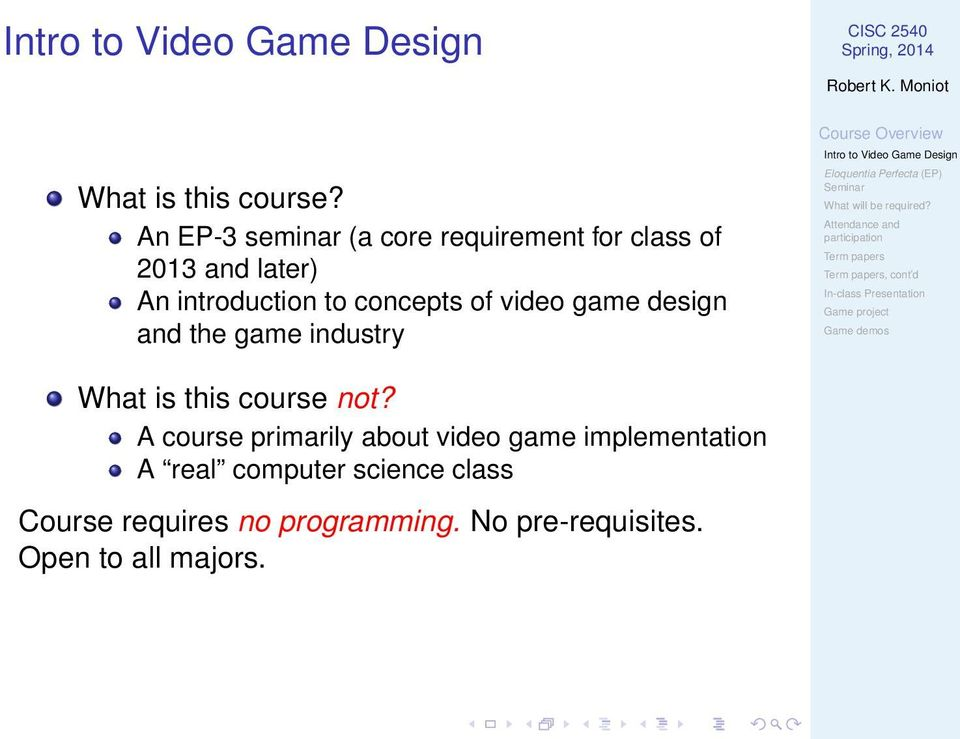 concepts of video game design and the game industry, cont d What is this course not?