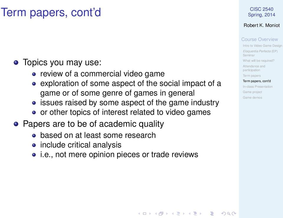 industry or other topics of interest related to video games Papers are to be of academic quality