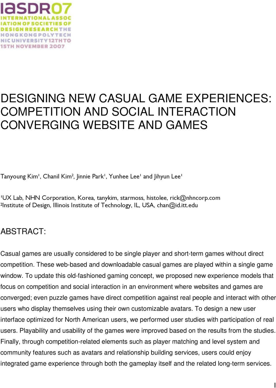 edu ABSTRACT: Casual games are usually considered to be single player and short-term games without direct competition.