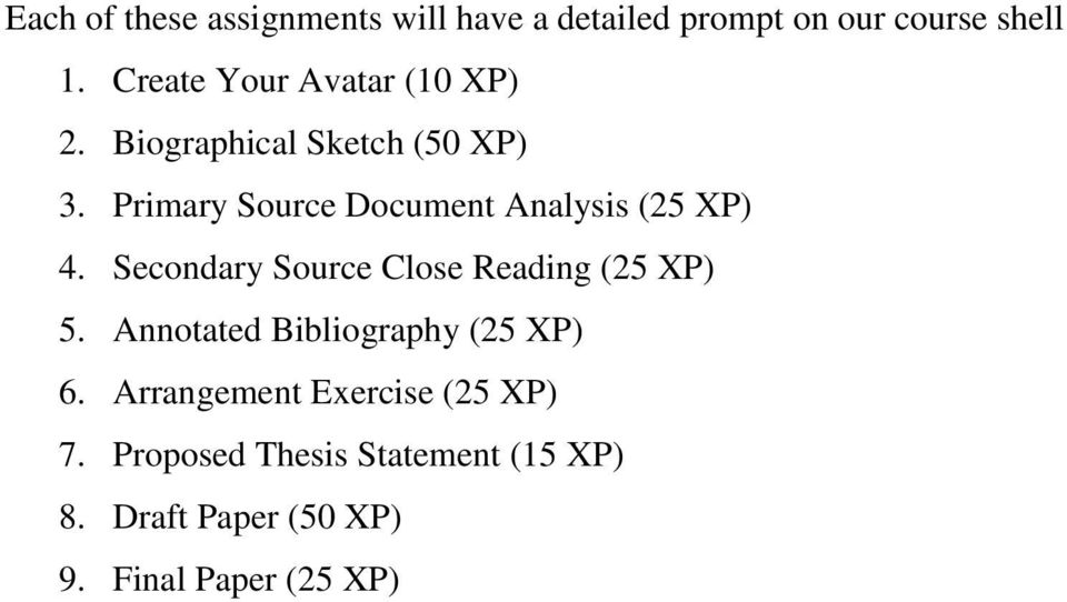 Primary Source Document Analysis (25 XP) 4. Secondary Source Close Reading (25 XP) 5.