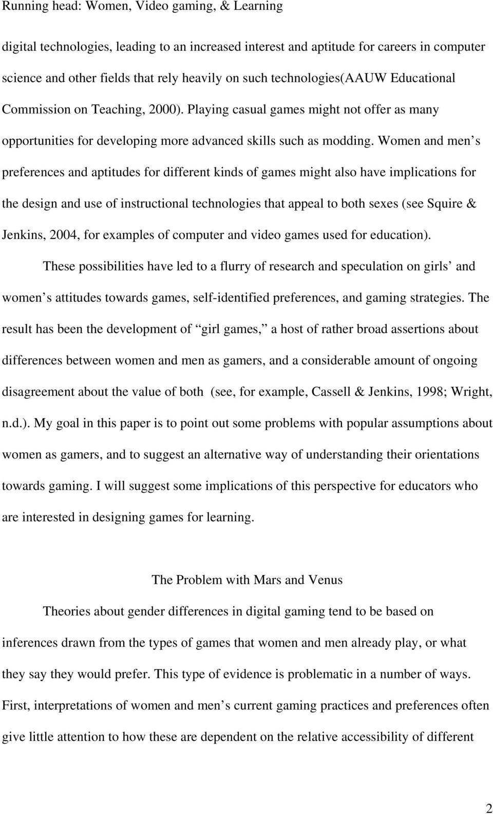 Women and men s preferences and aptitudes for different kinds of games might also have implications for the design and use of instructional technologies that appeal to both sexes (see Squire &