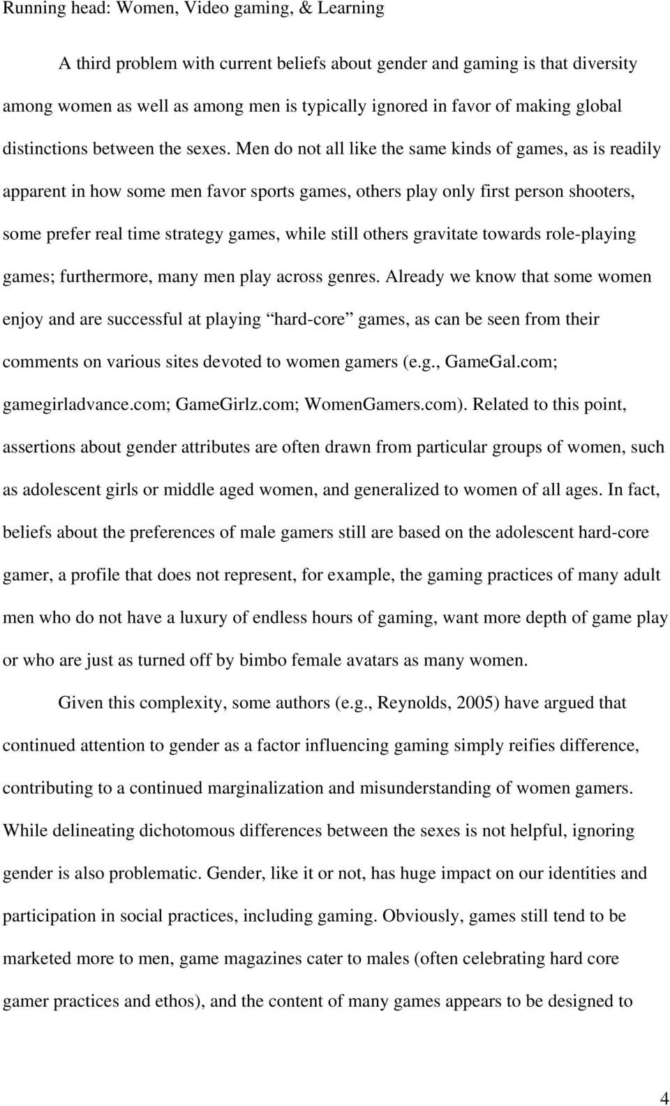 others gravitate towards role-playing games; furthermore, many men play across genres.
