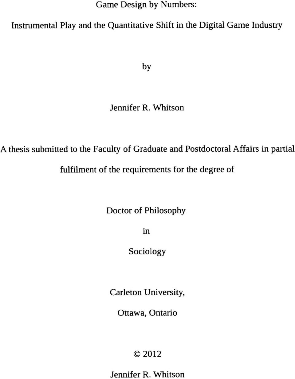 Whitson A thesis submitted to the Faculty of Graduate and Postdoctoral Affairs in