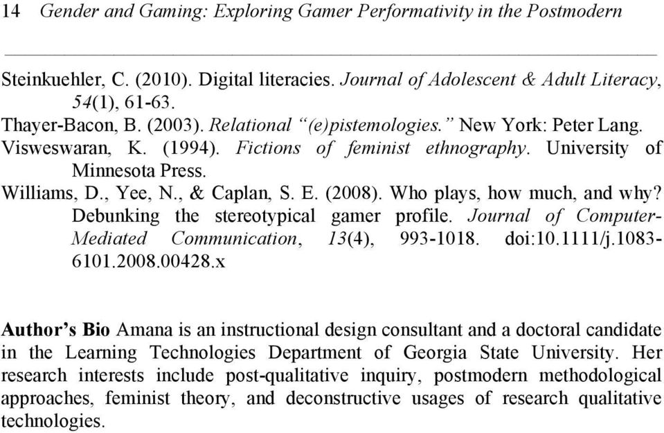 Who plays, how much, and why? Debunking the stereotypical gamer profile. Journal of Computer- Mediated Communication, 13(4), 993-1018. doi:10.1111/j.1083-6101.2008.00428.