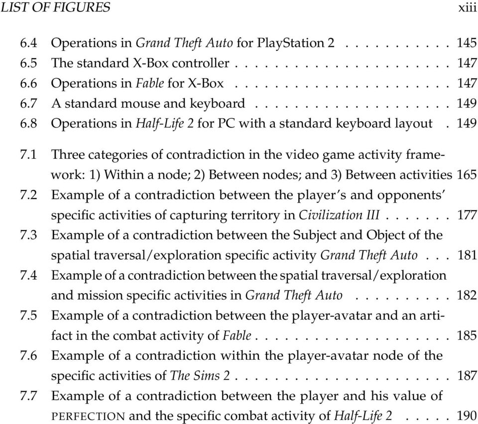 1 Three categories of contradiction in the video game activity framework: 1) Within a node; 2) Between nodes; and 3) Between activities 165 7.