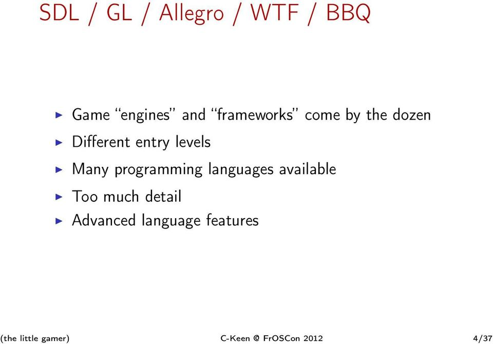 programming languages available Too much detail Advanced