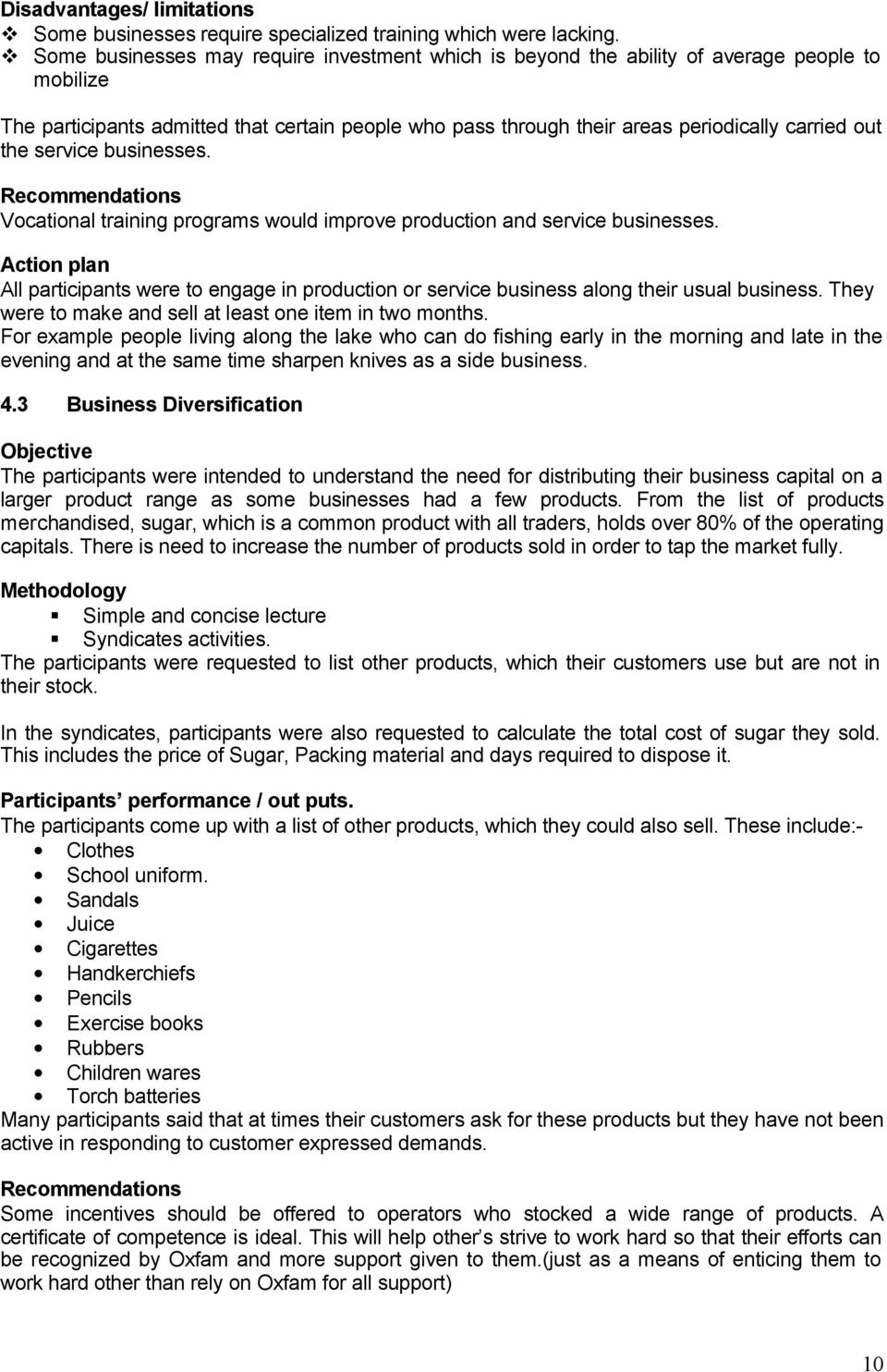 the service businesses. Recommendations Vocational training programs would improve production and service businesses.