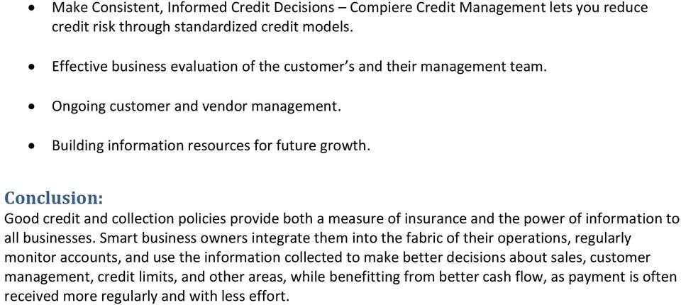 Conclusion: Good credit and collection policies provide both a measure of insurance and the power of information to all businesses.
