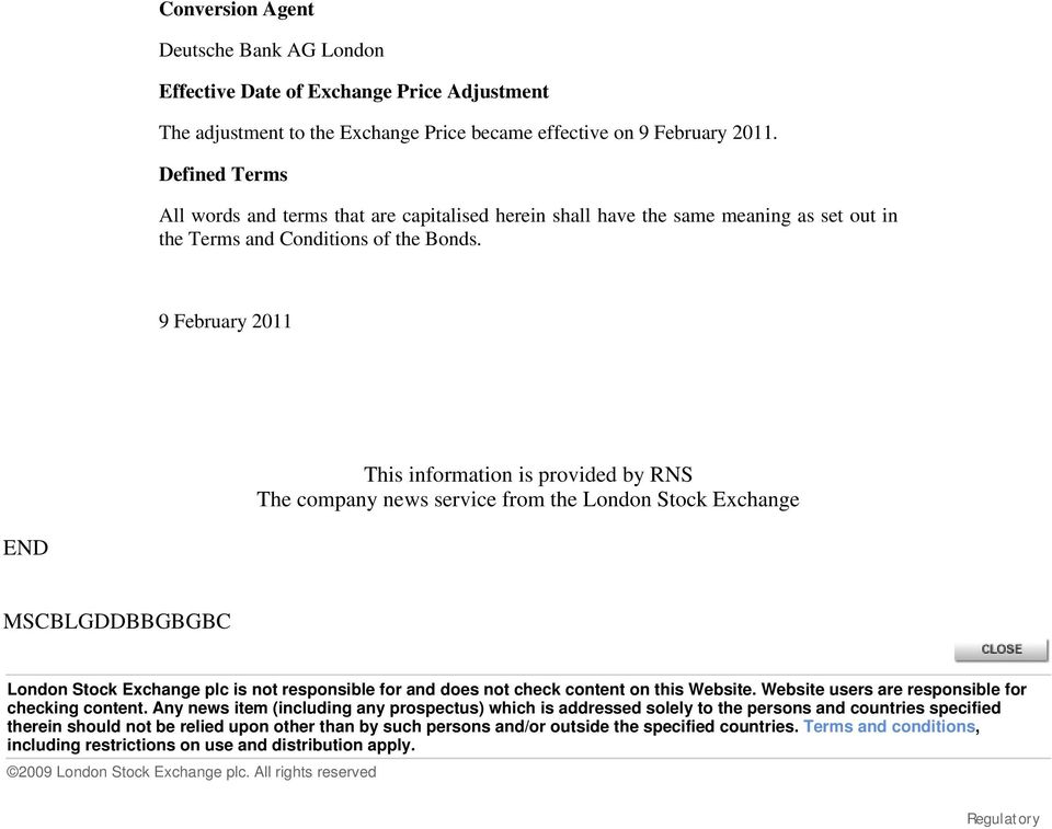 9 February 2011 This information is provided by RNS The company news service from the London Stock Exchange END MSCBLGDDBBGBGBC London Stock Exchange plc is not responsible for and does not check