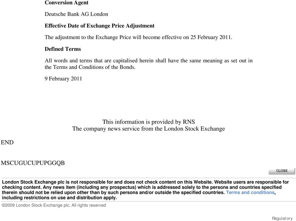 9 February 2011 This information is provided by RNS The company news service from the London Stock Exchange END MSCUGUCUPUPGGQB London Stock Exchange plc is not responsible for and does not check