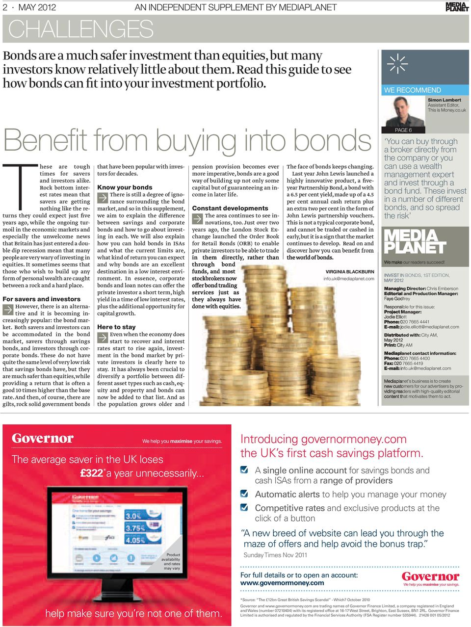 uk Benefi t from buying into bonds These are tough times for savers and investors alike.