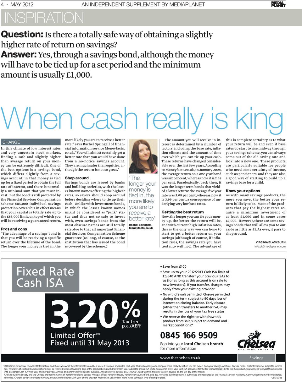 When cash really is king CHANGE In this climate of low interest rates and very uncertain stock markets, finding a safe and slightly higher than average return on your money can be extremely difficult.
