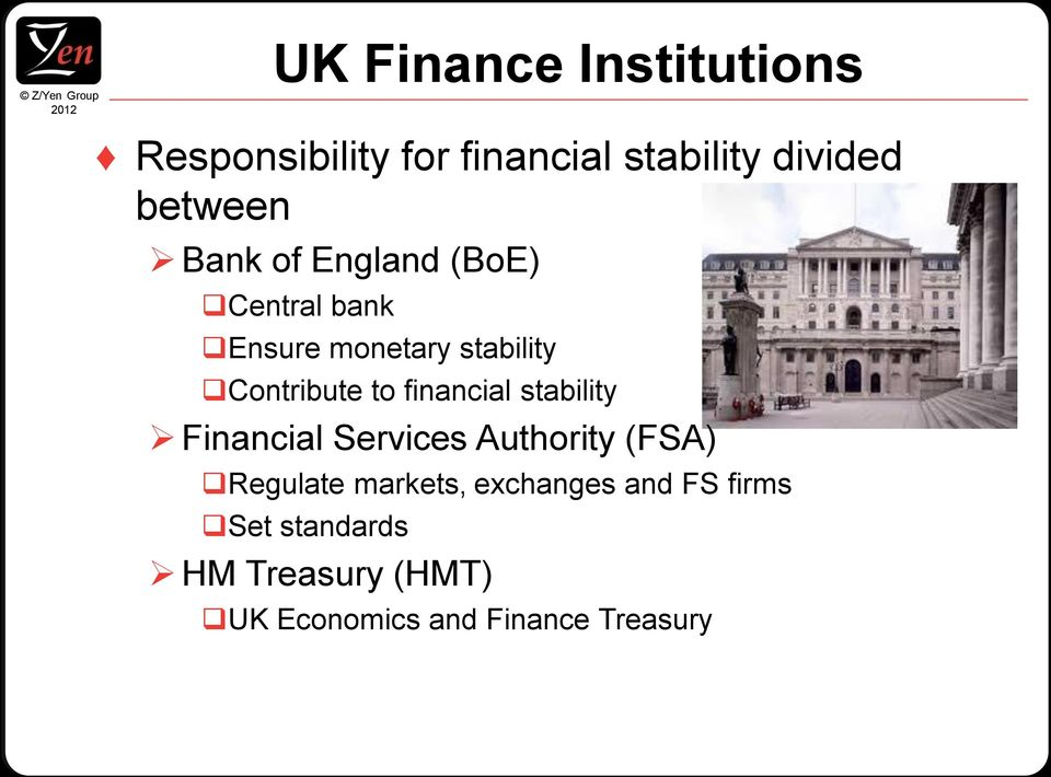 financial stability Financial Services Authority (FSA) Regulate markets,