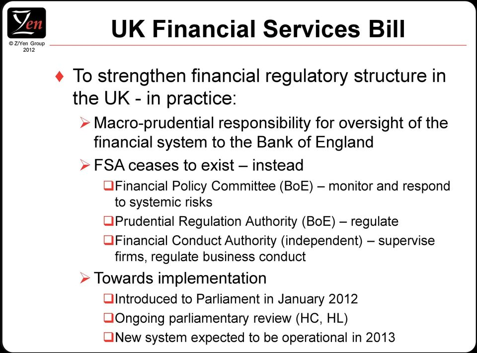 systemic risks Prudential Regulation Authority (BoE) regulate Financial Conduct Authority (independent) supervise firms, regulate business