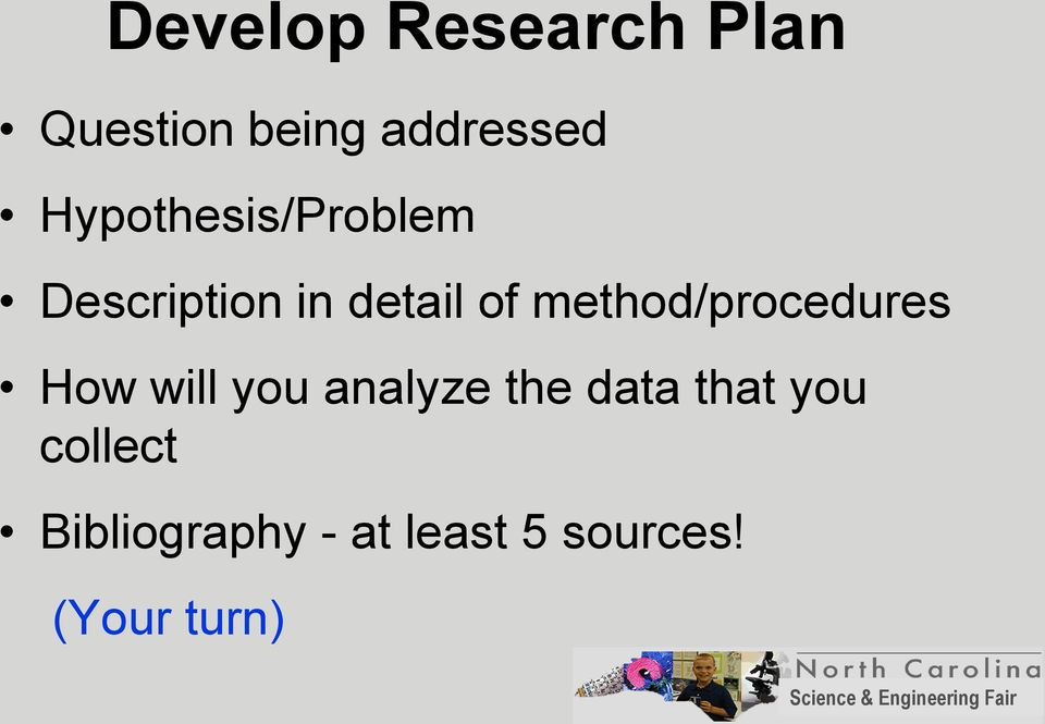 method/procedures How will you analyze the data
