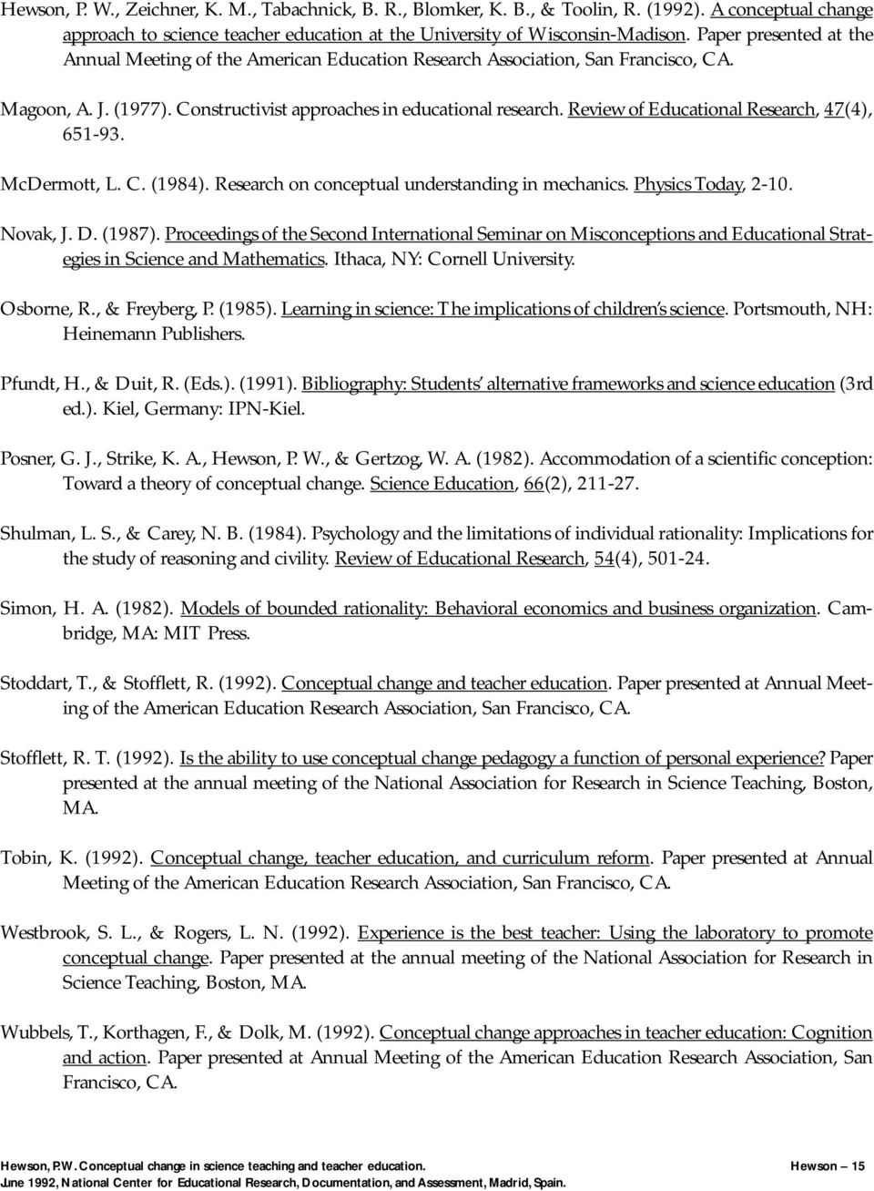 Review of Educational Research, 47(4), 651-93. McDermott, L. C. (1984). Research on conceptual understanding in mechanics. Physics Today, 2-10. Novak, J. D. (1987).