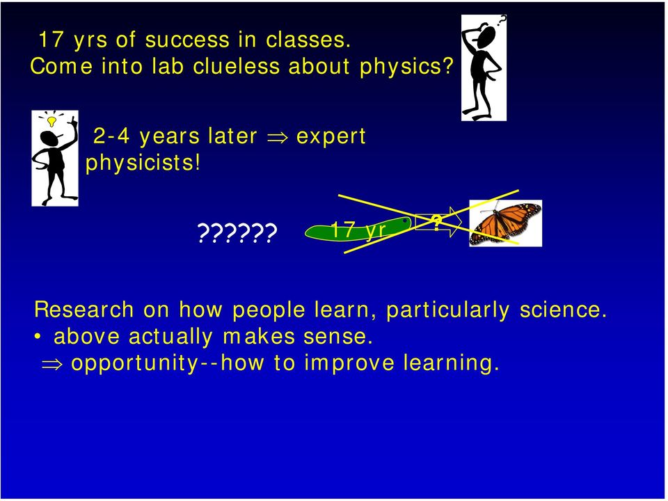 2-4 years later expert physicists!?????? 17 yr?
