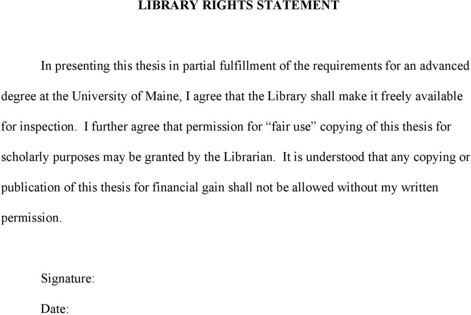 I further agree that permission for fair use copying of this thesis for scholarly purposes may be granted by the Librarian.