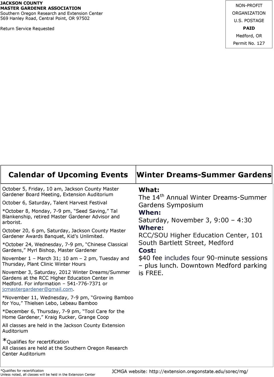 Calendar of Upcoming Events *October 8, Monday, 7-9 pm, Seed Saving, Tal Blankenship, January 6, 2012, retired Friday, Master 10 Gardener am noon, Advisor JCMGA and Board arborist.