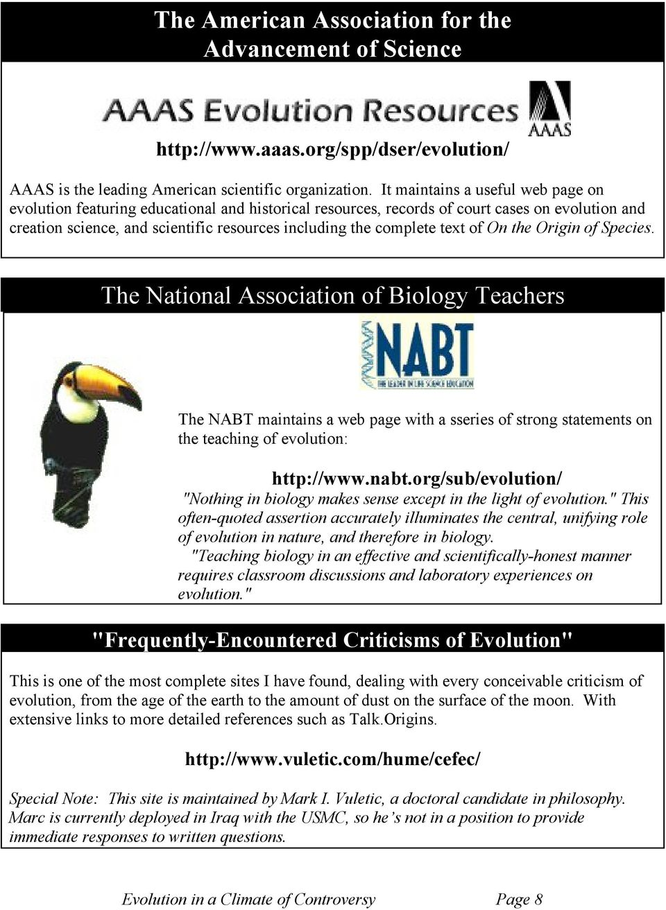 text of On the Origin of Species. The National Association of Biology Teachers The NABT maintains a web page with a sseries of strong statements on the teaching of evolution: http://www.nabt.