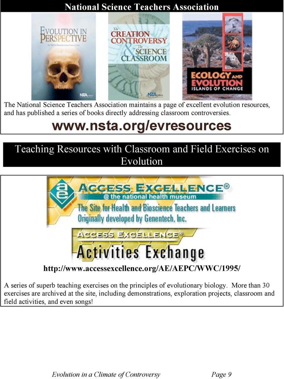 org/evresources Teaching Resources with Classroom and Field Exercises on Evolution http://www.accessexcellence.