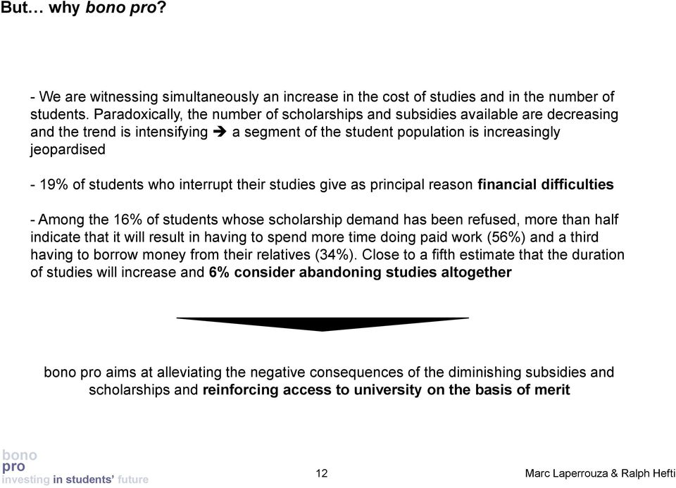 interrupt their studies give as principal reason financial difficulties - Among the 16% of students whose scholarship demand has been refused, more than half indicate that it will result in having to