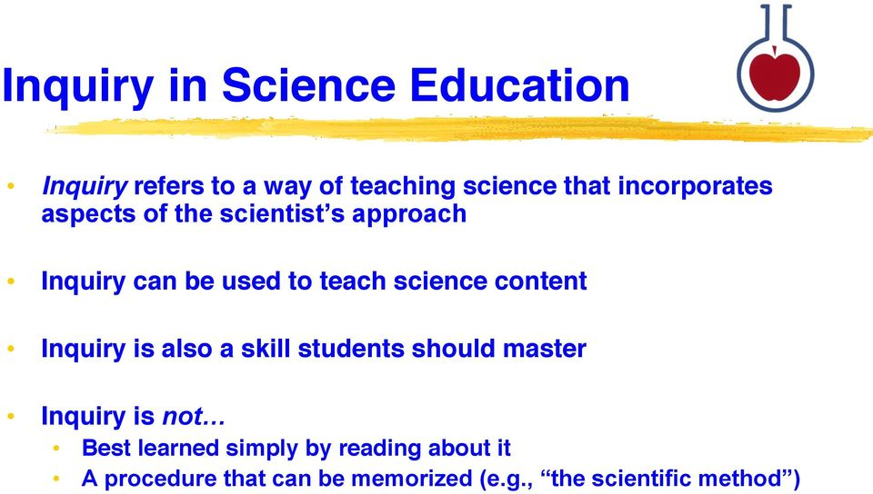 science content Inquiry is also a skill students should master Inquiry is not Best