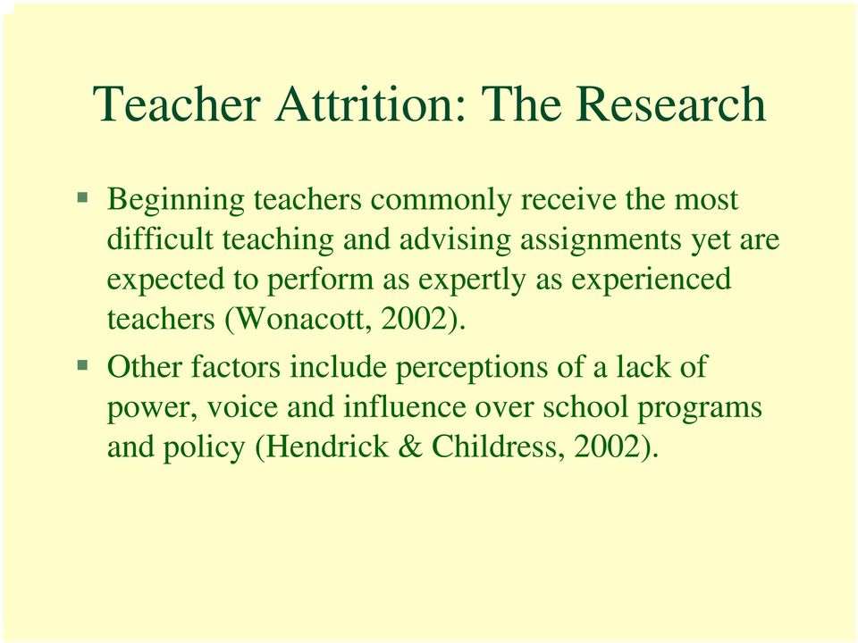 as experienced teachers (Wonacott, 2002).