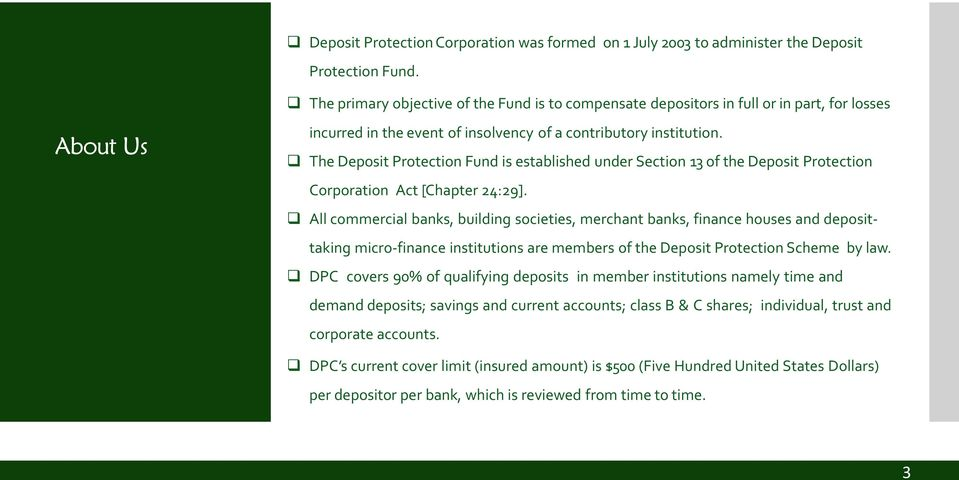q The Deposit Protection Fund is established under Section 13 of the Deposit Protection Corporation Act [Chapter 24:29].