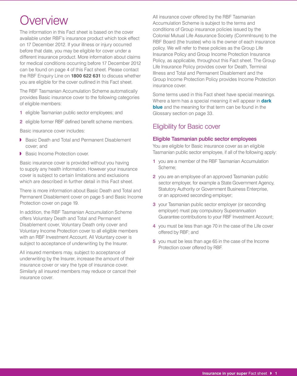More information about claims for medical conditions occurring before 17 December 2012 can be found on page 4 of this Fact sheet.