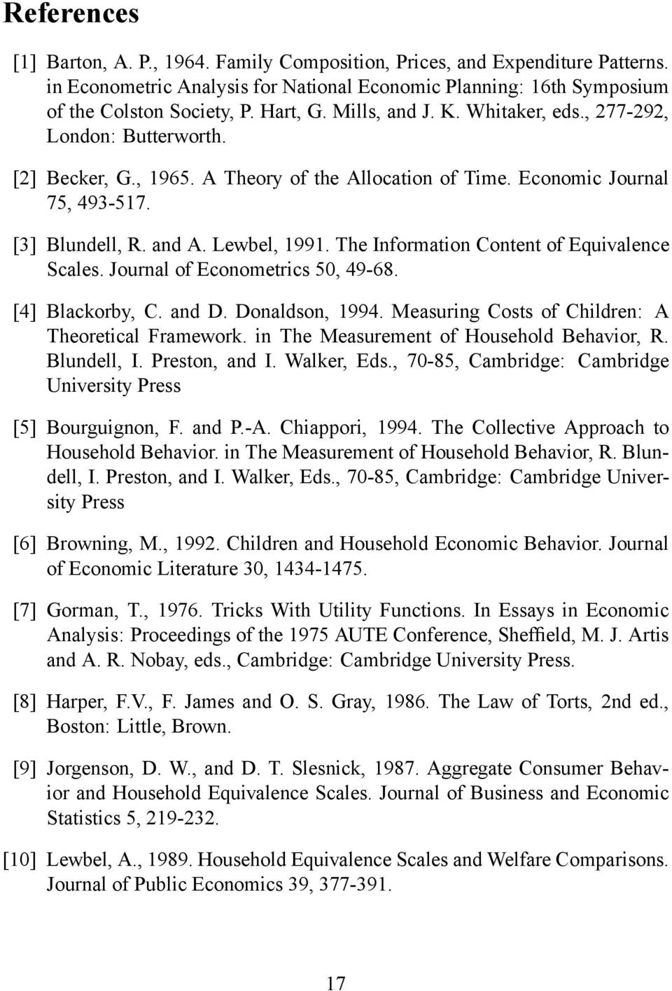 The Information Content of Equivalence Scales. Journal of Econometrics 50, 49-68. [4] Blackorby, C. and D. Donaldson, 1994. Measuring Costs of Children: A Theoretical Framework.
