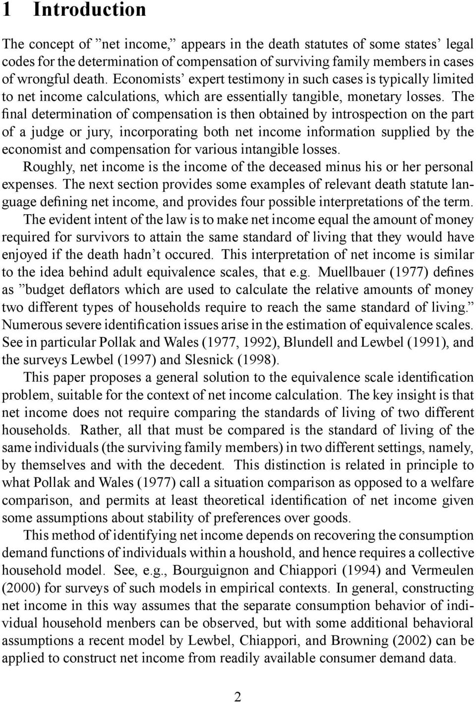 The Þnal determination of compensation is then obtained by introspection on the part of a judge or jury, incorporating both net income information supplied by the economist and compensation for