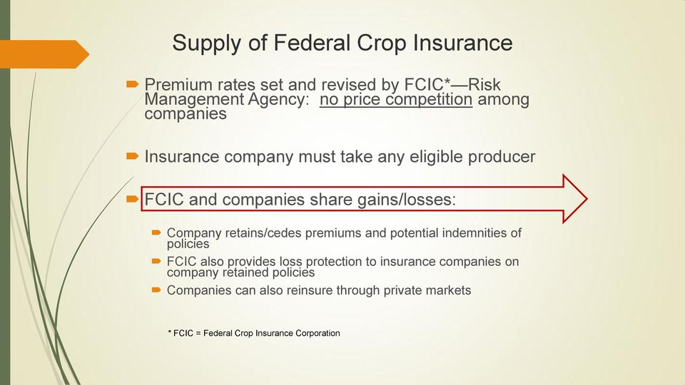 retains/cedes premiums and potential indemnities of policies FCIC also provides loss protection to insurance companies