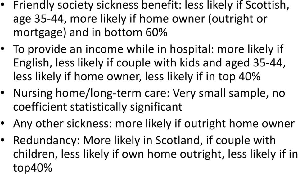likely if in top 40% Nursing home/long-term care: Very small sample, no coefficient statistically significant Any other sickness: more likely