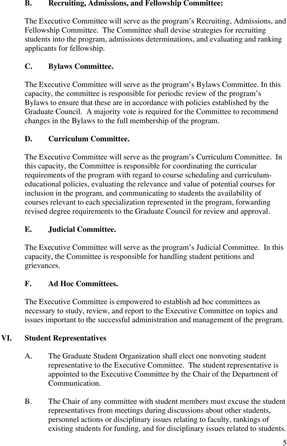 The Executive Committee will serve as the program s Bylaws Committee.